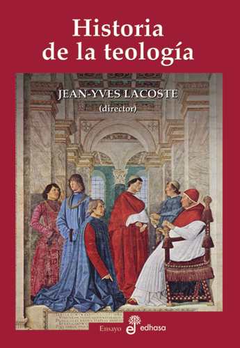 Historia de la teología - Lacoste Jean-Ives
