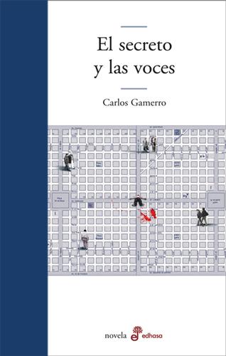 El secreto y las voces - Gamerro Carlos