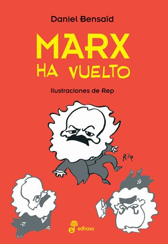 Marx ha vuelto - Bensaïd Daniel