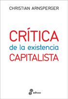 Critica de La existencia capitalista - Arnsperger Christian