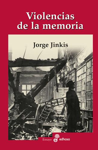 Violencias de la memoria - Jinkis Jorge