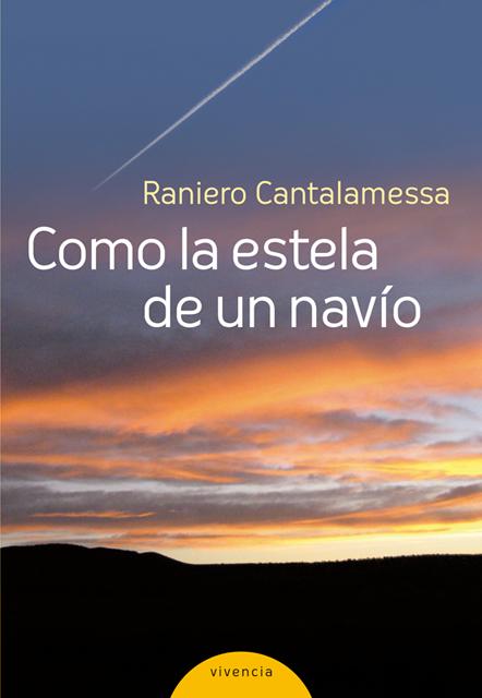 Como la estela de un navío - Cantalamessa Raniero