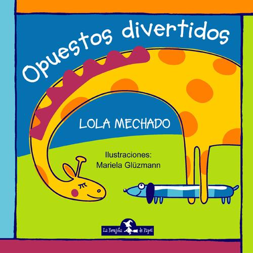 Opuestos divertidos - Mechado Lola