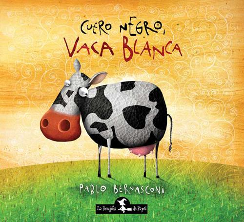 Cuero negro vaca blanca (Tapa dura) - Bernasconi Pablo