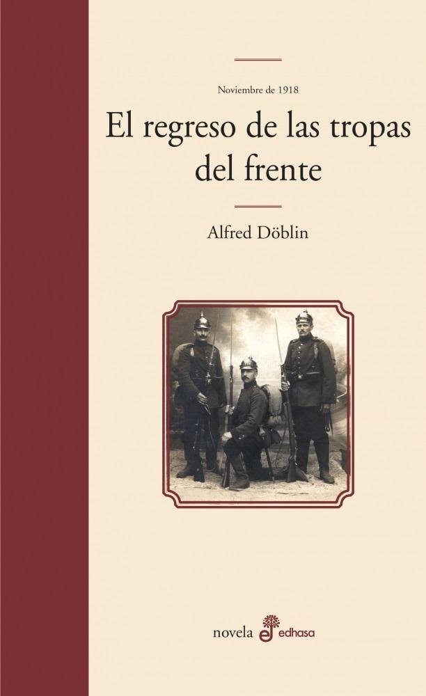El regreso de las tropas del frente - Döblin Alfred