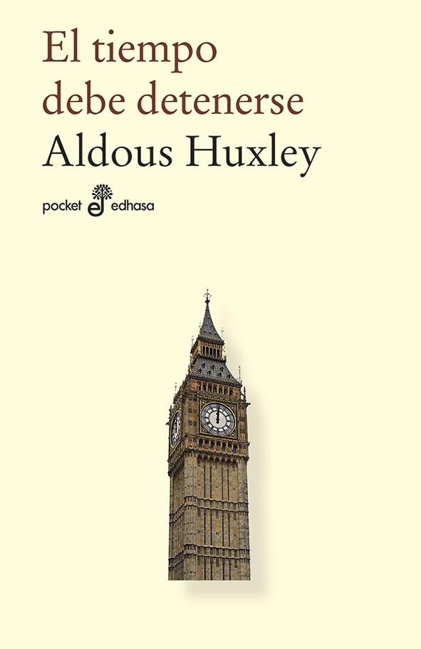 El tiempo debe detenerse - Huxley Aldous