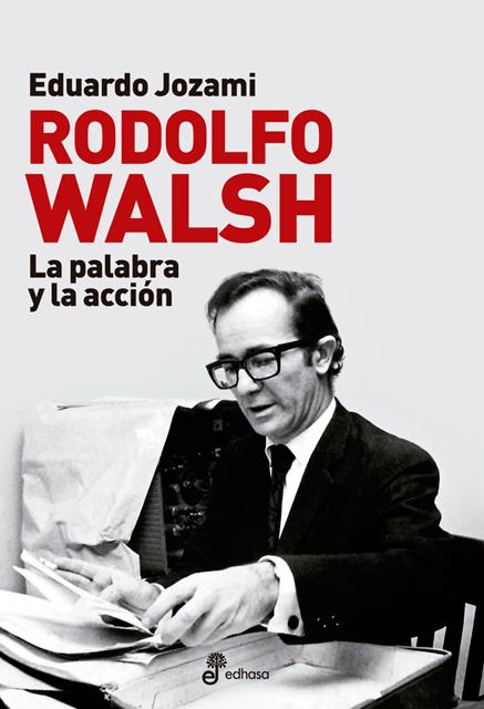 Rodolfo Walsh - Jozami Eduardo