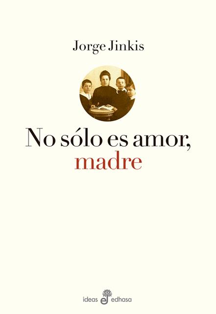 No sólo es amor, madre - Jinkis Jorge