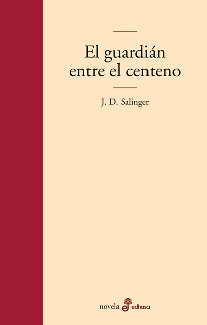 El guardián entre el centeno - Salinger Jerome David