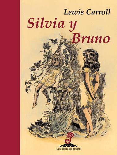 Sylvia y Bruno - Carroll Lewis