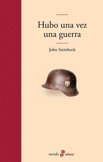 Hubo una vez una guerra - Steinbeck John