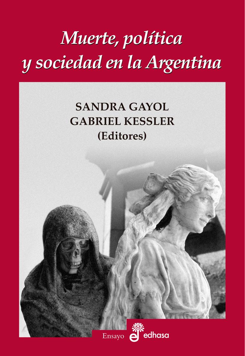 Muerte, política y sociedad en la Argentina  - Kessler Gabriel