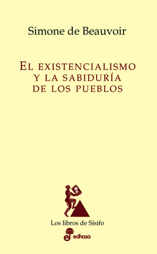 El existencialismo y la sabiduría de los pueblos - De Beauvoir Simone
