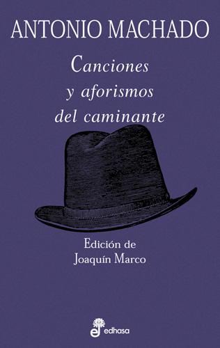 Canciones y aforismos del caminante - Machado Antonio