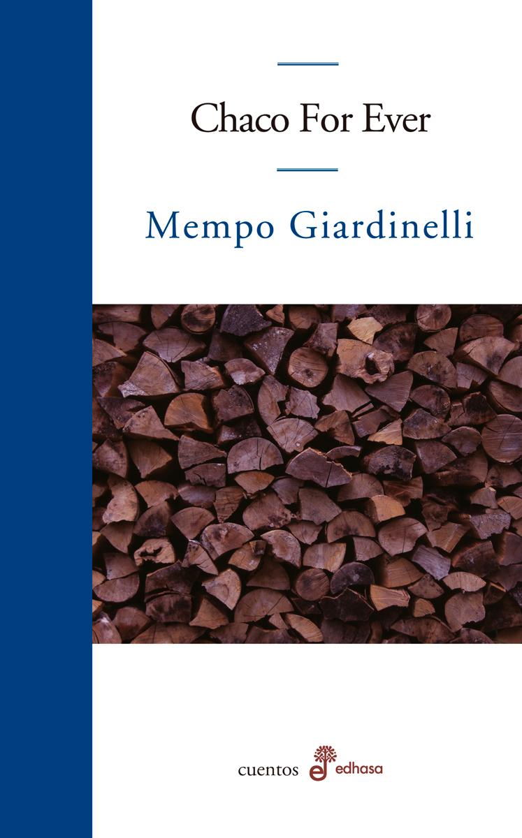 Chaco For Ever  - Giardinelli Mempo