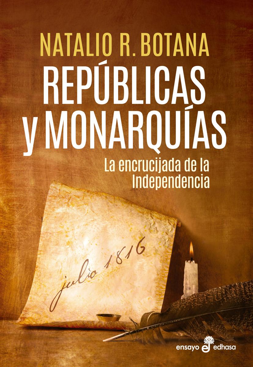 Repúblicas y monarquías  - Botana Natalio R.