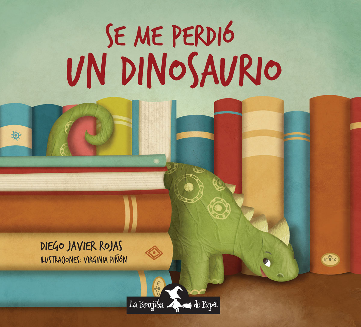 Se me perdió un dinosaurio - Rojas Diego Javier