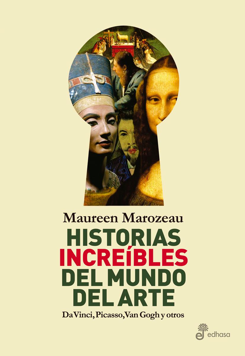 Historias increíbles del mundo del arte  - Marozeau Maureen