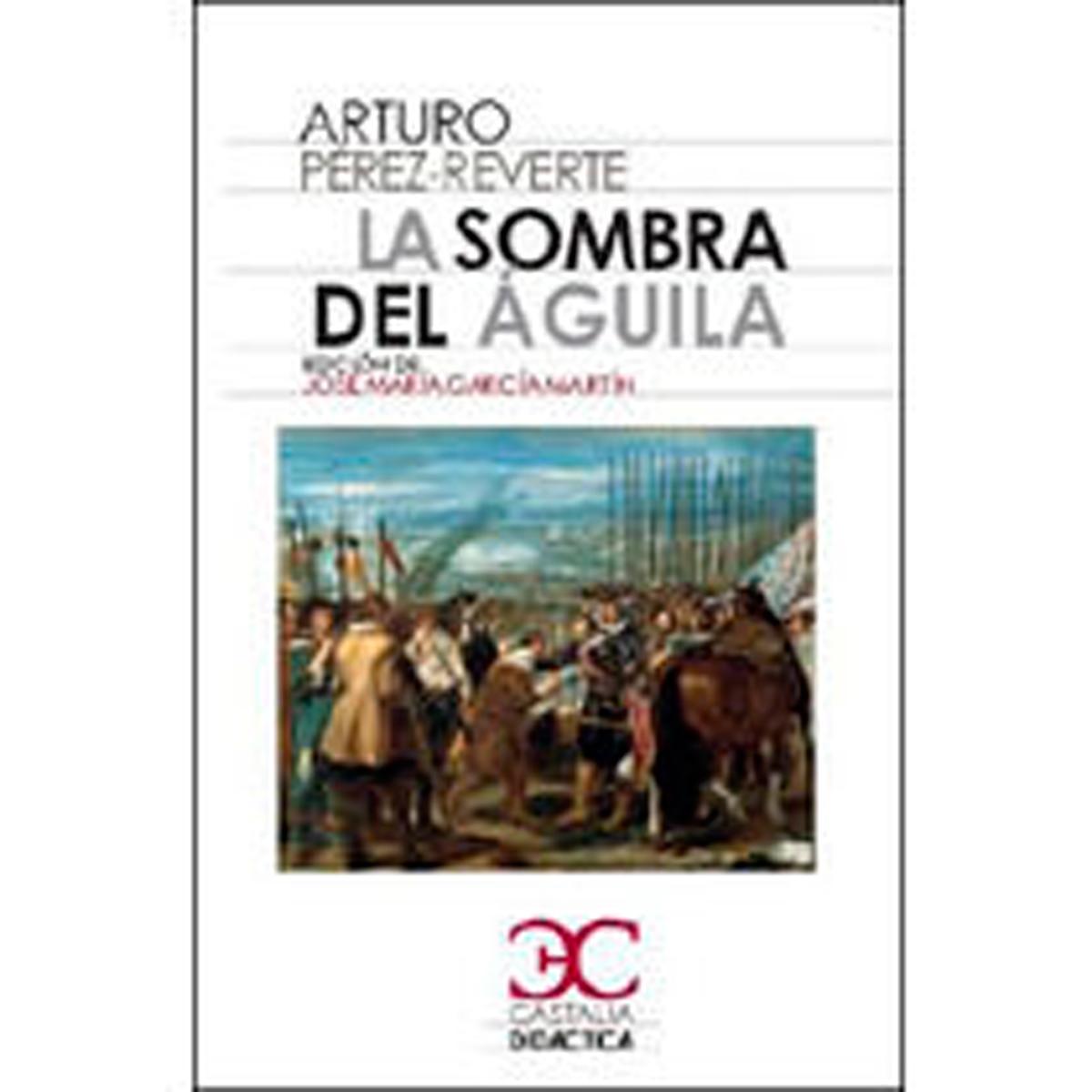 La sombra del águila - Pérez-Reverte Arturo