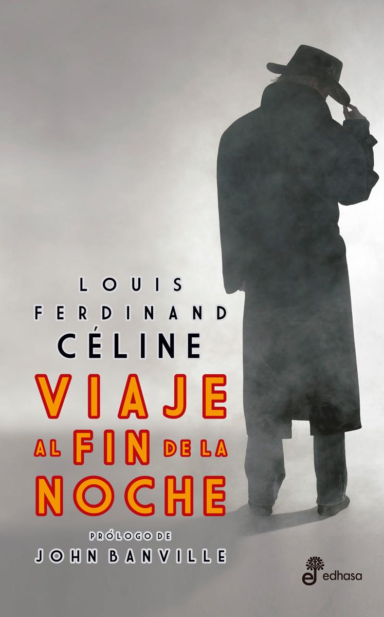 Viaje al fin de la noche - Celine Louis-Ferdinand