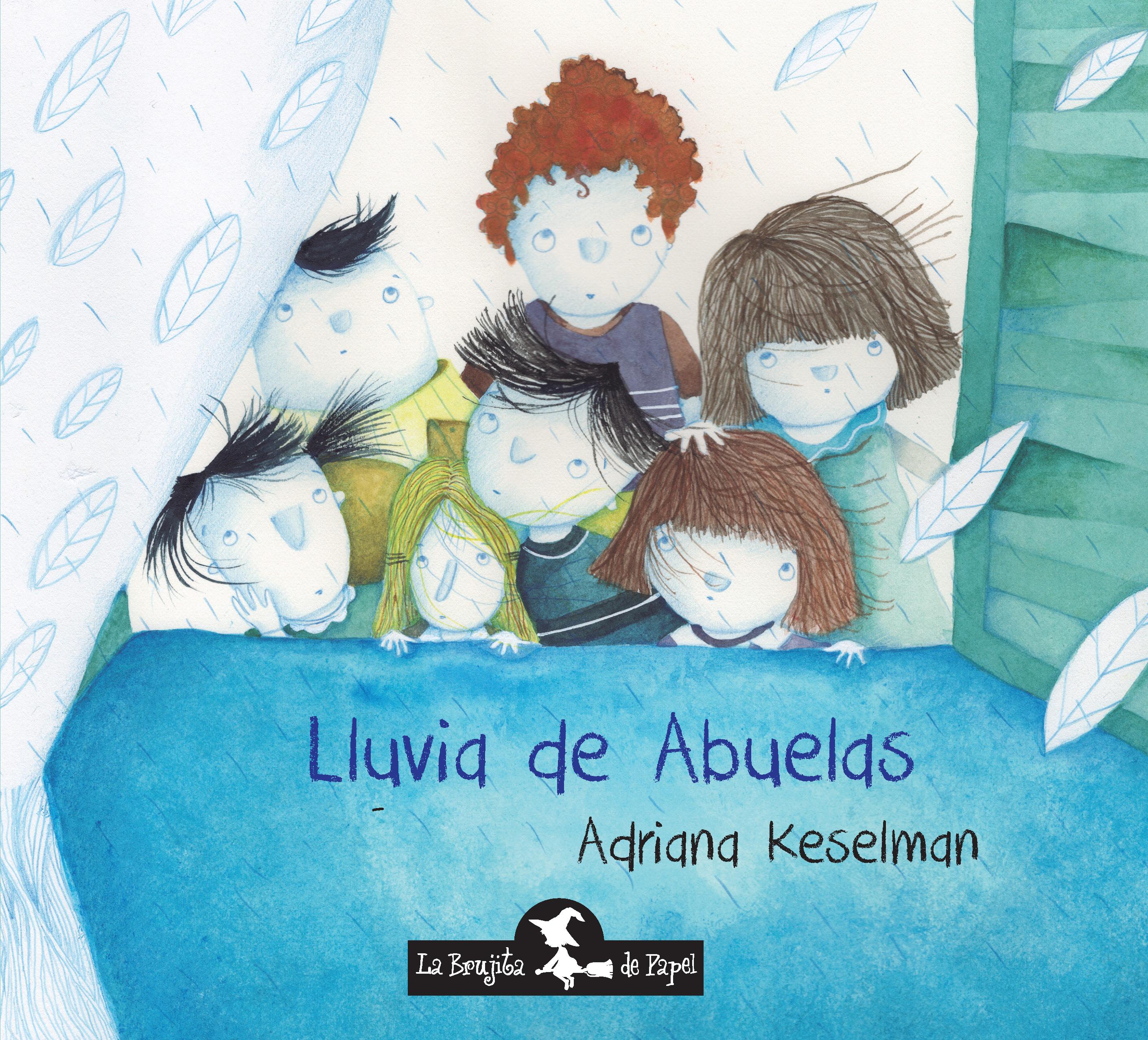 Lluvia de abuelas - Keselman Adriana