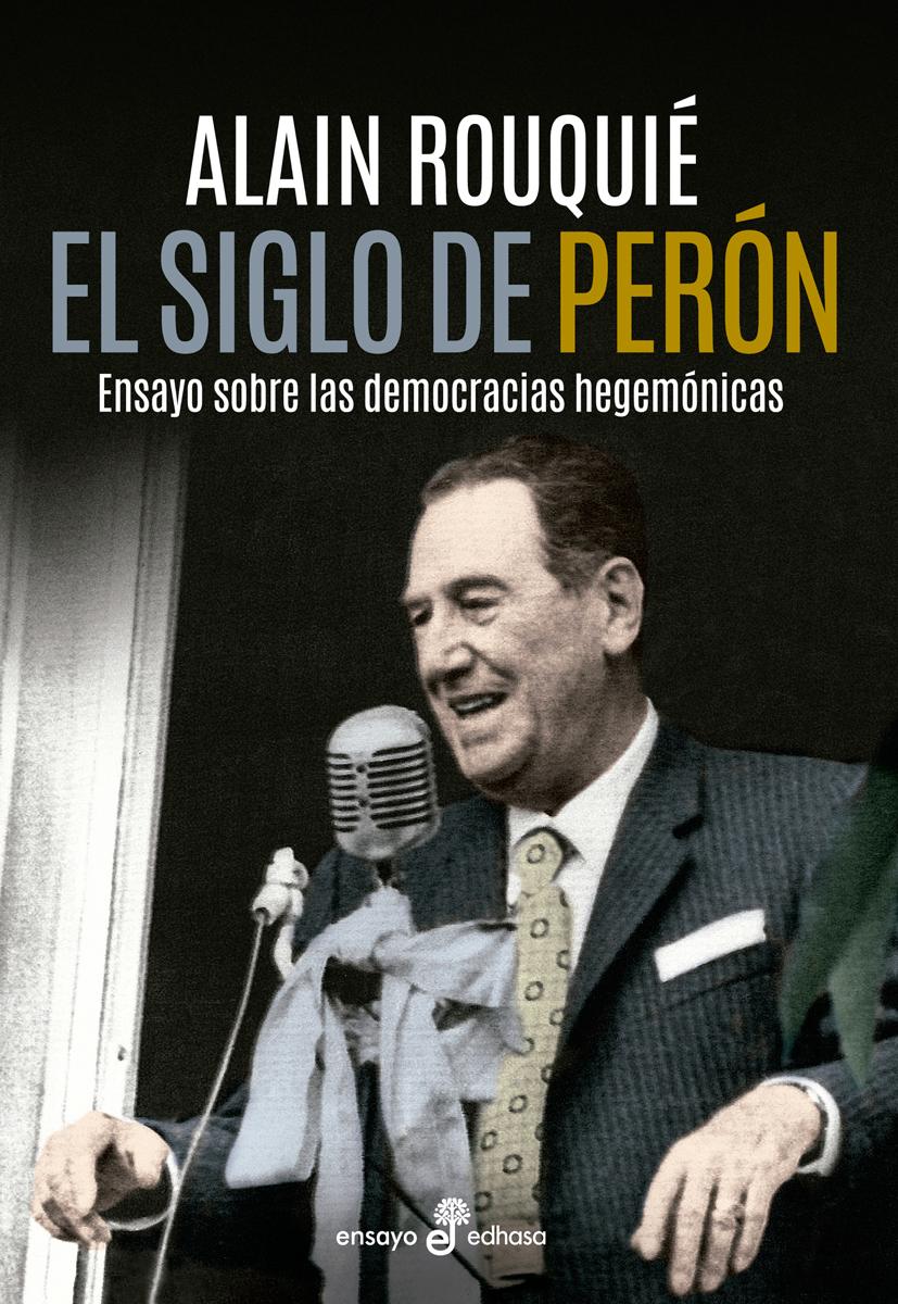 El siglo de Perón - Rouquié Alain