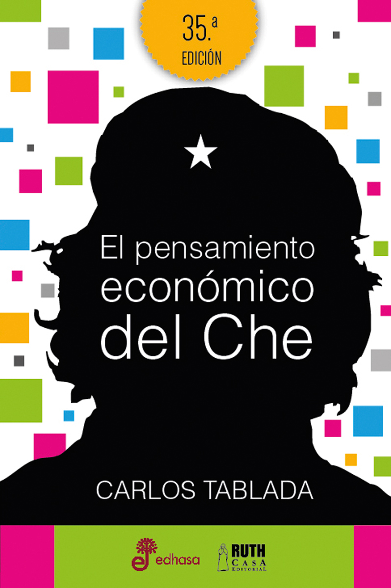 El pensamiento económico del Che  - Tablada Carlos