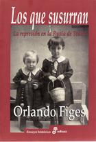 Los que susurran - Figes Orlando