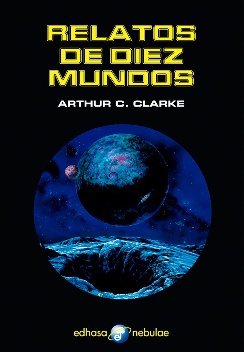 Relatos de diez mundos - Clarke Arthur C.