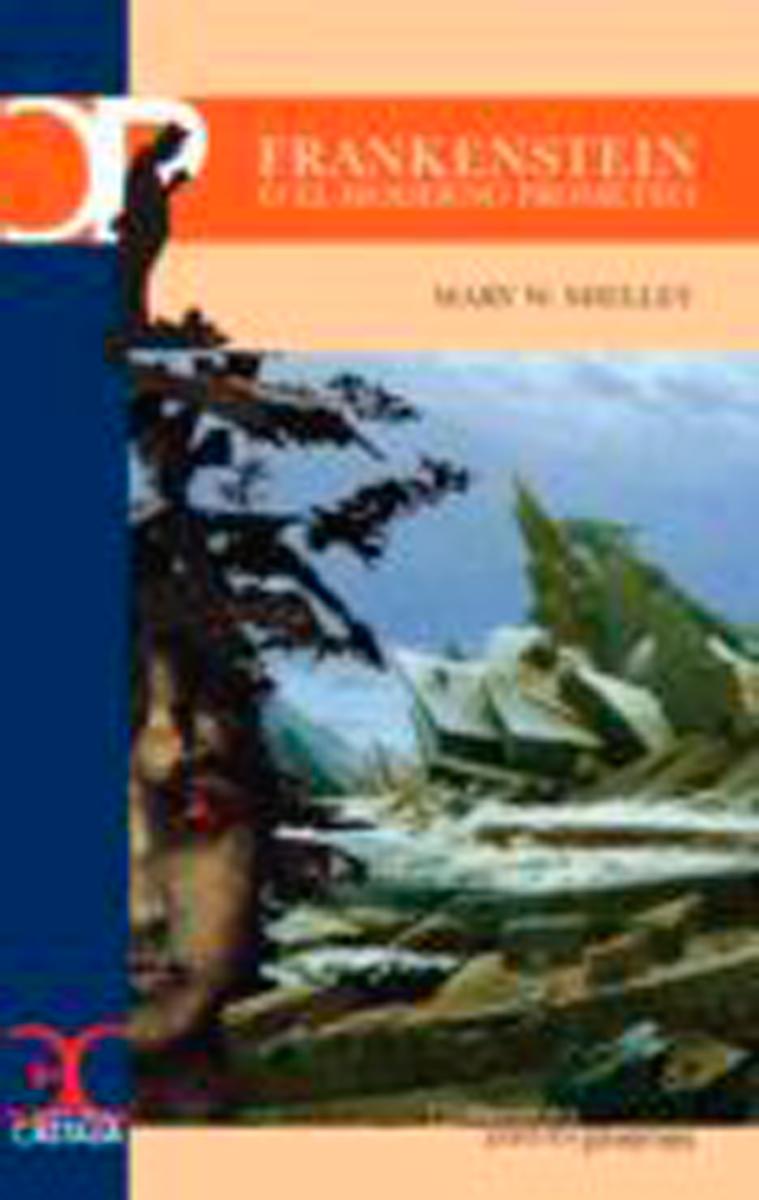 Frankenstein o El moderno Prometeo  - Wollstonecraft Shelley Mary