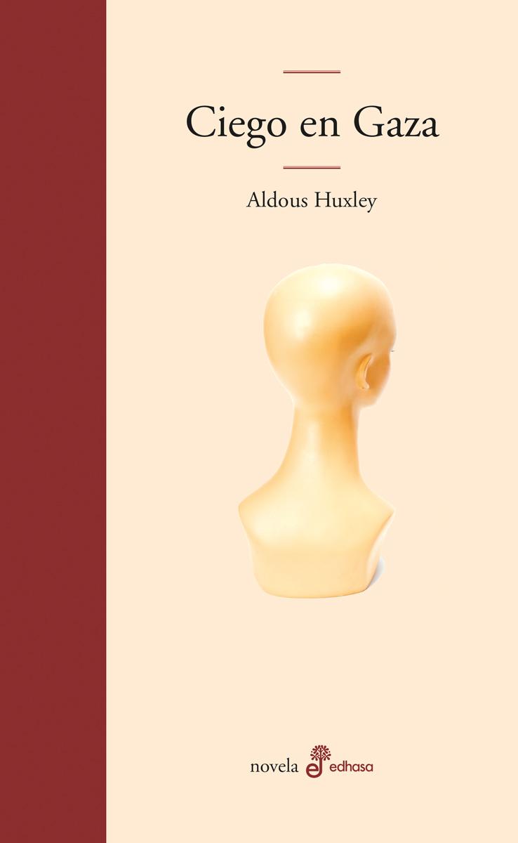 Ciego en Gaza - Huxley Aldous