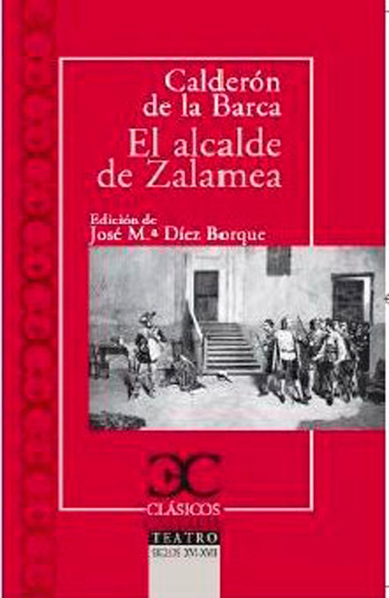 El alcalde de Zalamea - Calderón de la Barca Pedro