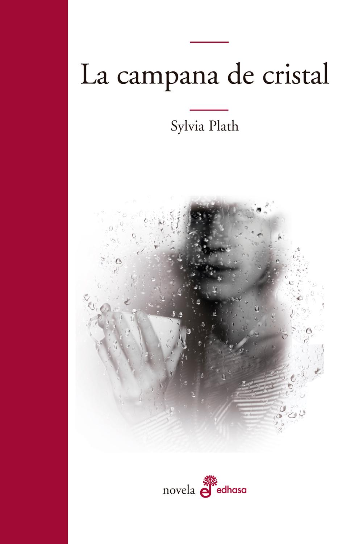 La campana de cristal - Plath Sylvia