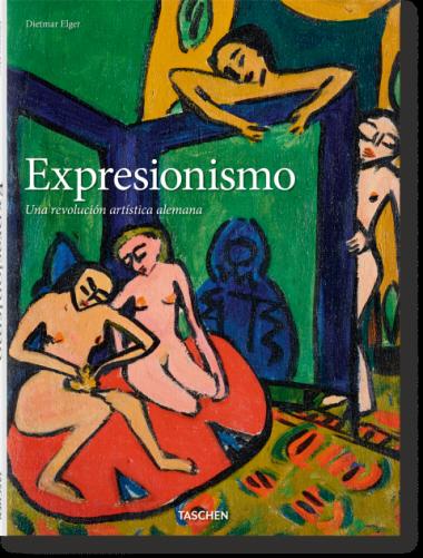Expresionismo. Una revolución artística alemana - Elger Dietmar