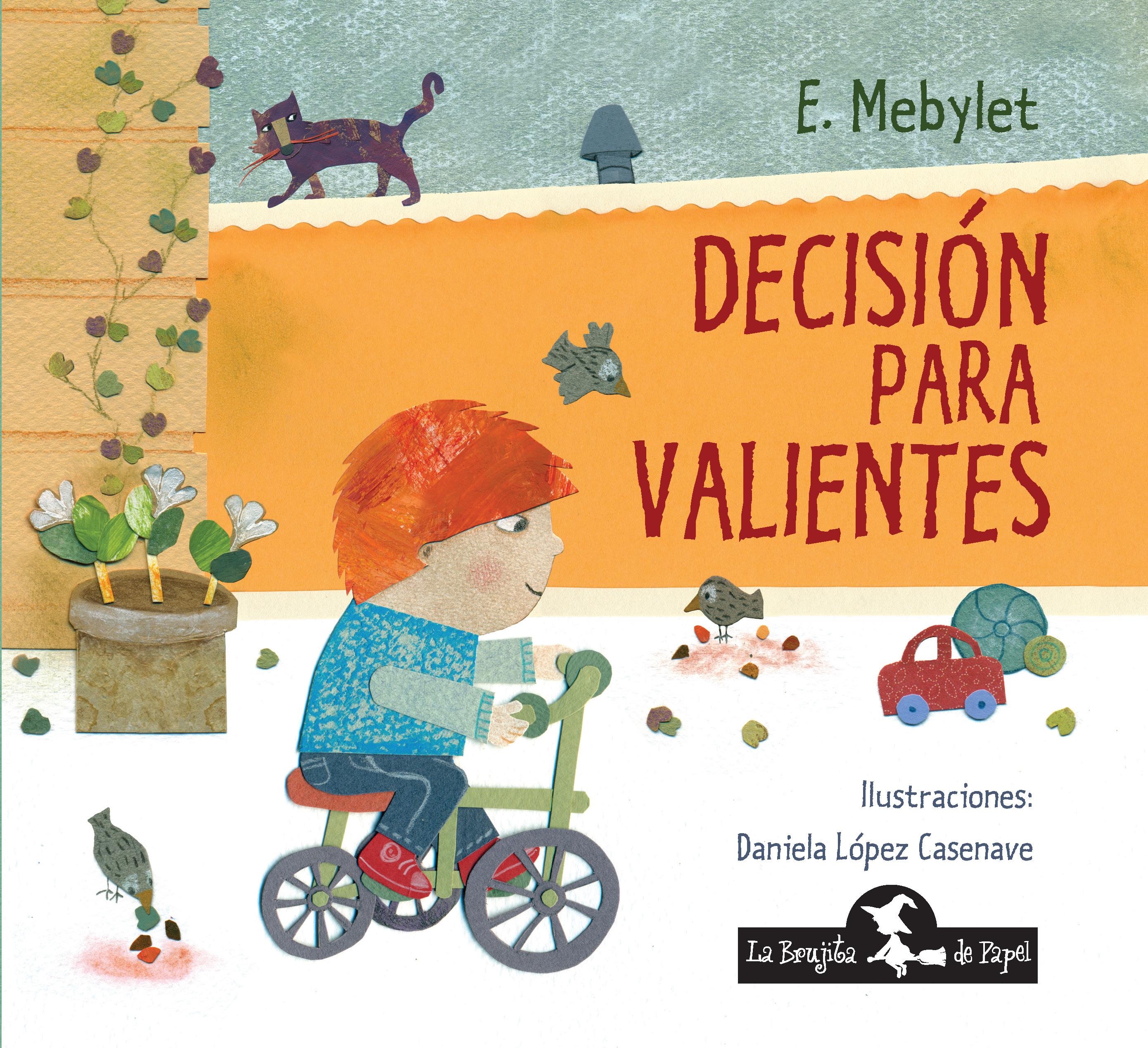 Decisión para valientes - Mebylet E.