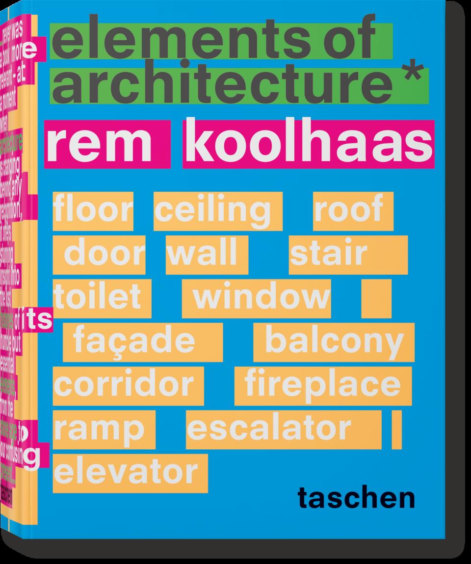 Koolhaas. Elements of Architecture - Koolhaas Rem
