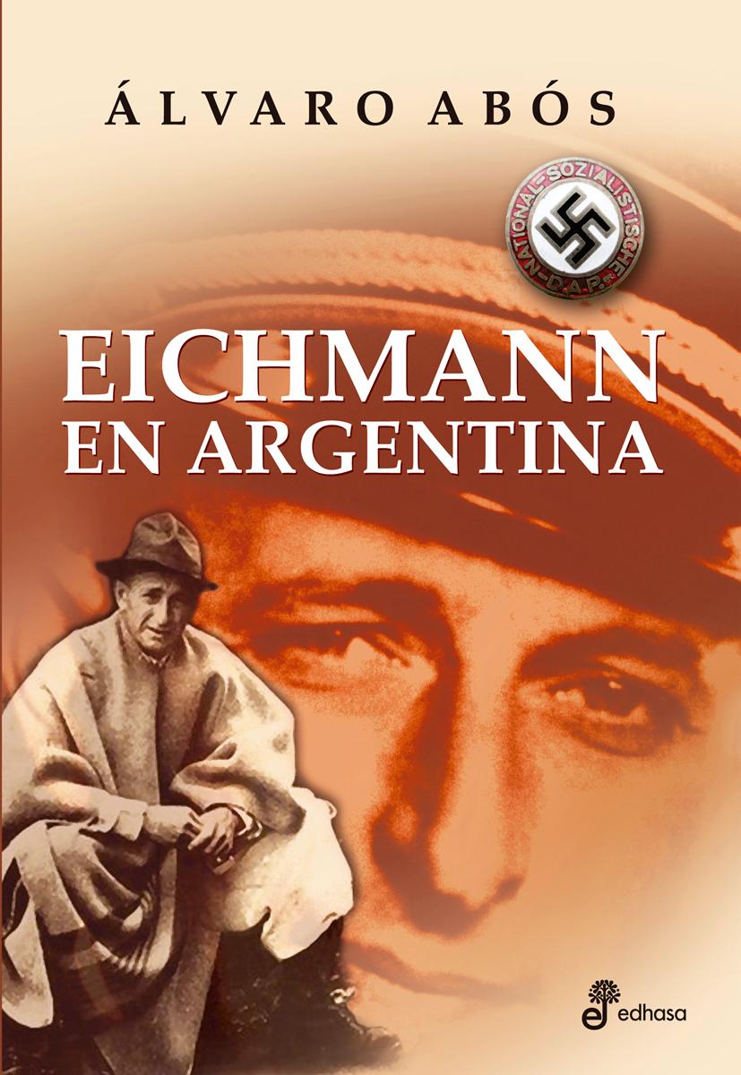 Eichmann en Argentina - Abós Álvaro