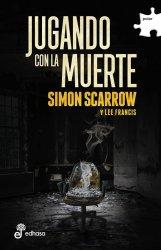 Jugando con la muerte - Scarrow Simon