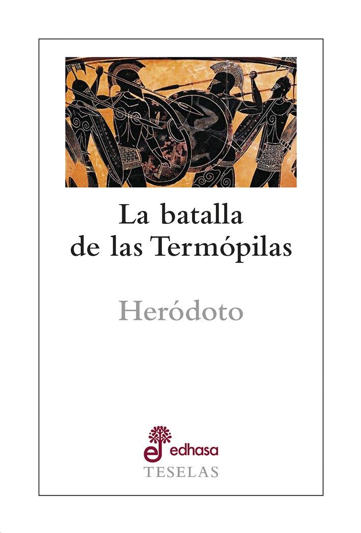 La batalla de las Termópilas - de Halicarnaso Heródoto