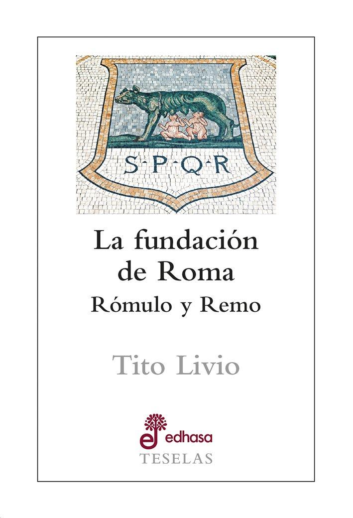 La fundación de Roma - Livio Tito
