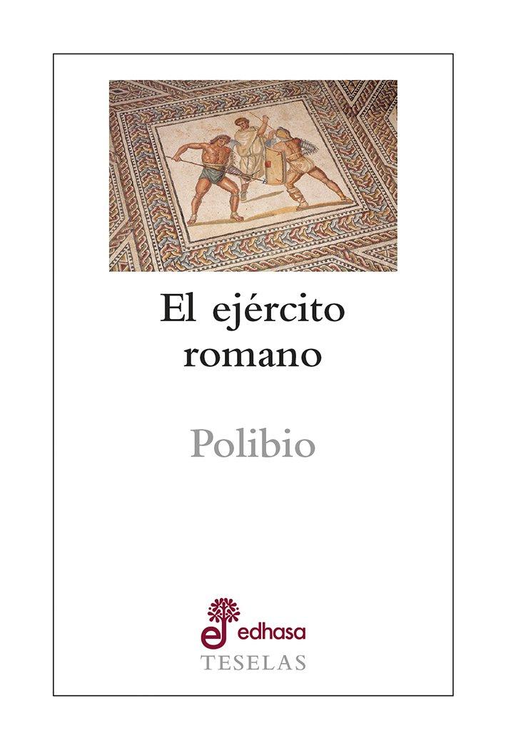El ejército romano -  Polibio