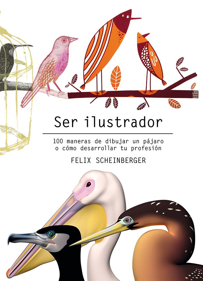 Ser ilustrador - Scheinberger Felix