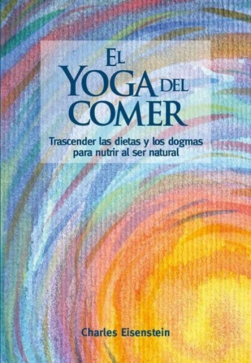 El yoga del comer - Eisenstein Charles