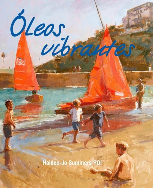 Óleos Vibrantes - Summers Haidee-Jo