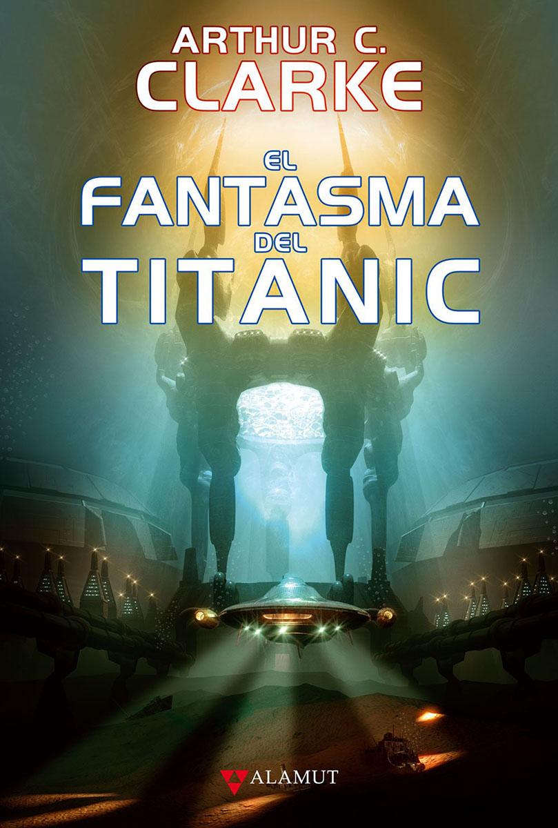 El fantasma del Titanic - Clarke Arthur C.