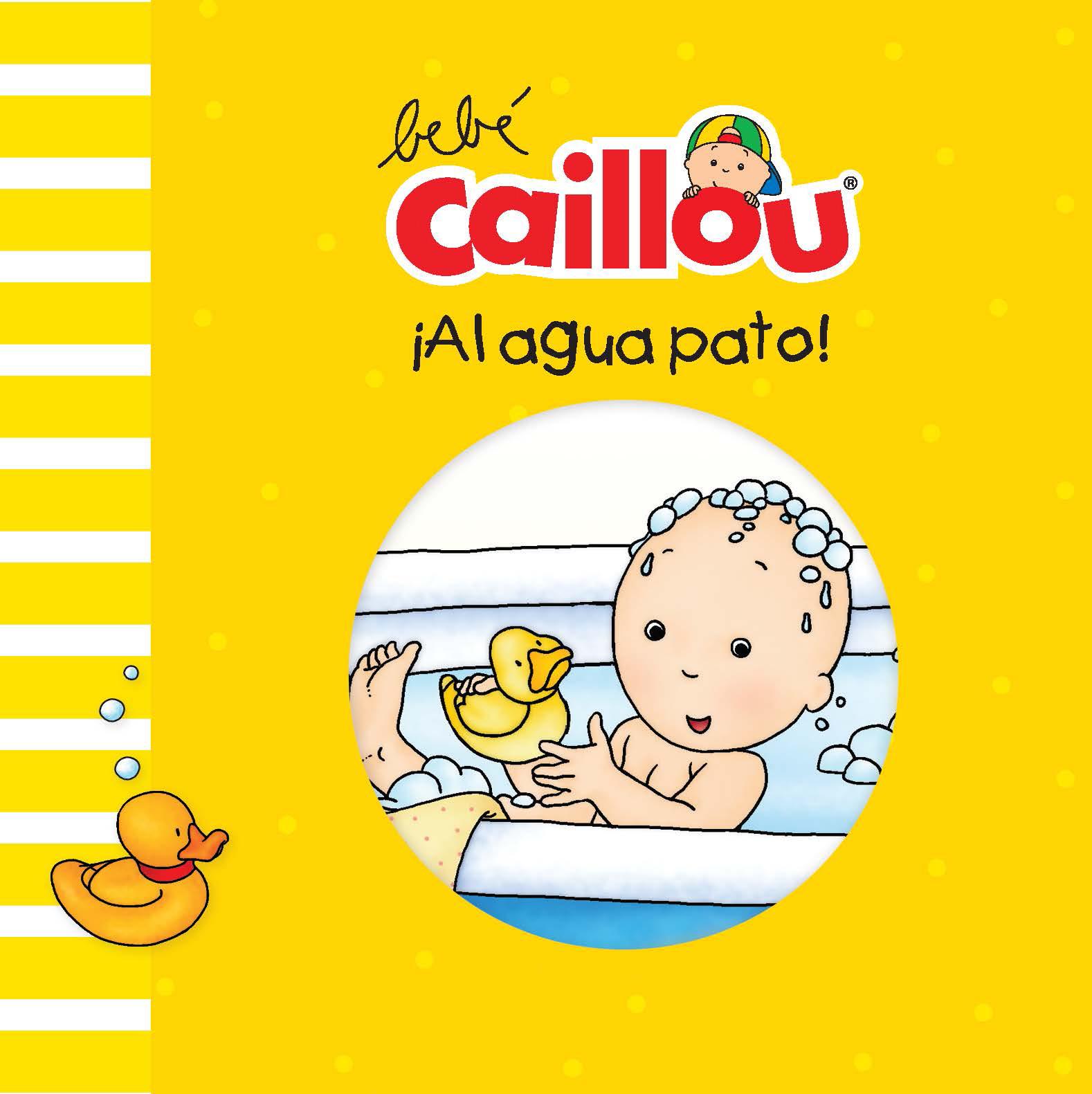 Bebé Caillou: ¡Al agua pato! - Morin Pascale