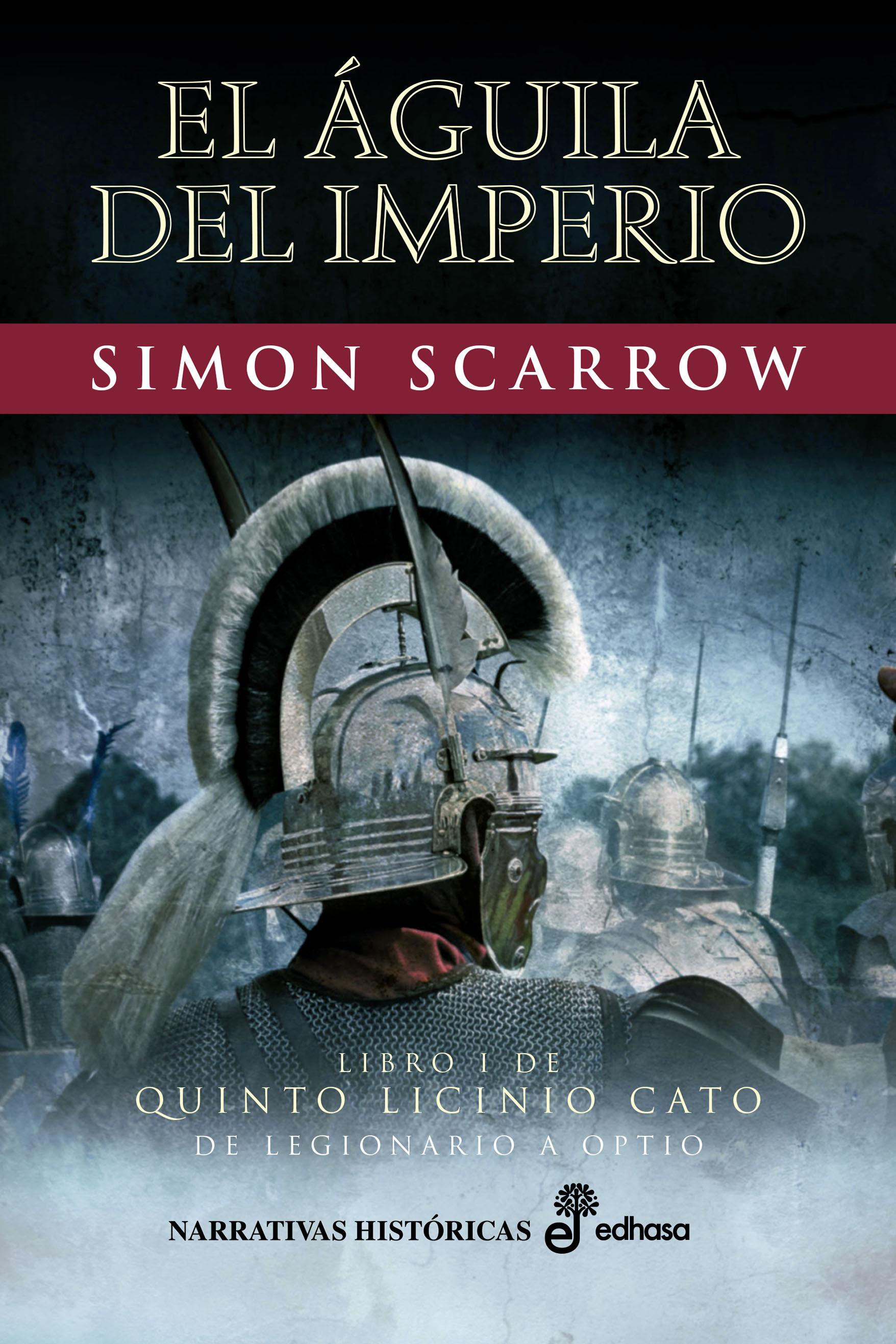 El águila del imperio - Scarrow Simon
