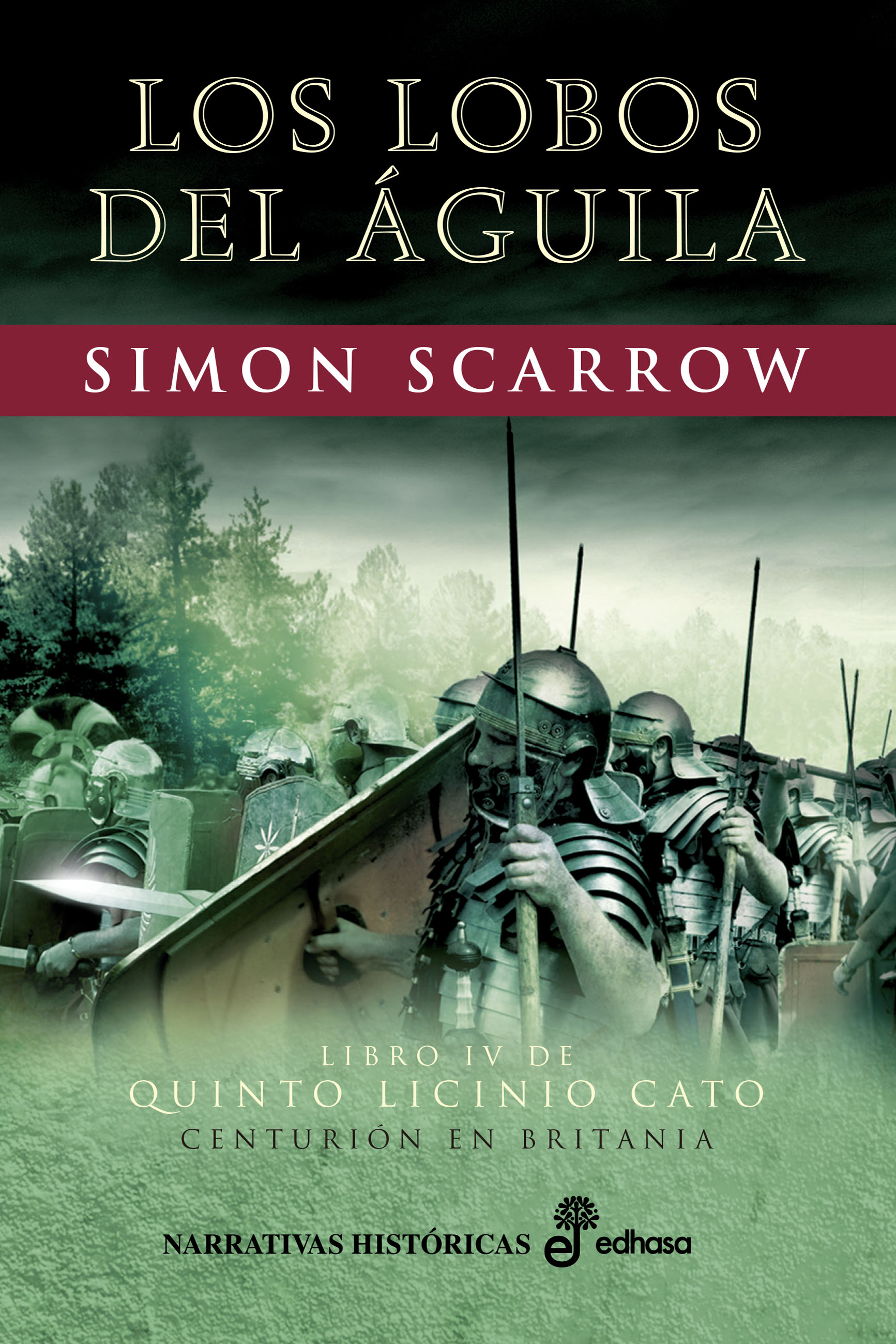 Los lobos del águila - Scarrow Simon