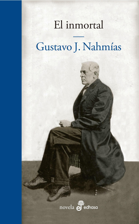 El inmortal - Nahmías Gustavo J.