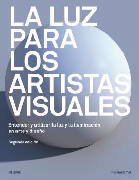 La luz para los artistas visuales - Yot Richard